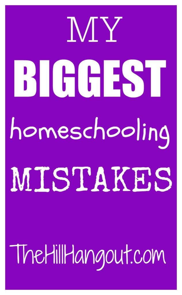 My Biggest Homeschooling Mistakes