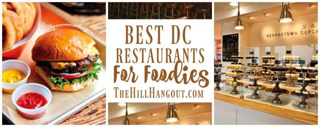 Best DC Restaurants for Foodies from TheHillHangout.com